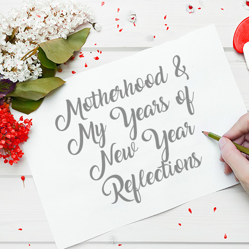 Hope Mommies | Motherhood and My Years of New Year Reflections
